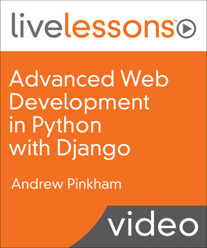 Advanced Web Development in Python with Django