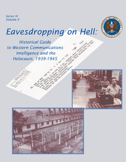 Eavesdropping on Hell: Historical Guide to Western Communications Intelligence and the Holocaust, 1939-1945