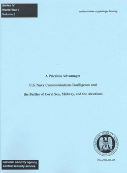 A Priceless Advantage: U.S. Navy Communications Intelligence and the Battles of Coral Sea, Midway, and the Aleutians