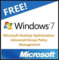 Windows 7 and Microsoft Desktop Optimization: Advanced Group Policy Management