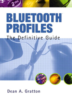 Bluetooth™ Profiles: The Definitive Guide