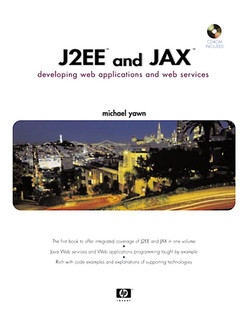 J2EE™ and JAX™: Developing Web Applications and Web Services