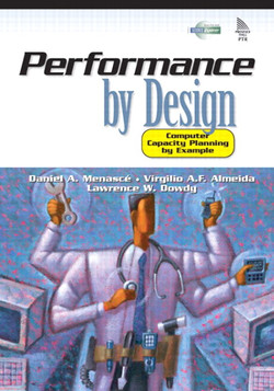 Performance by Design: Computer Capacity Planning by Example