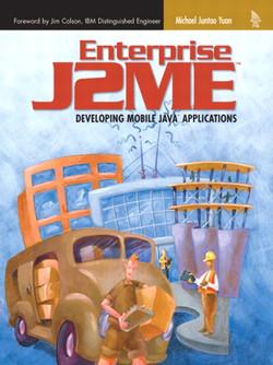 Enterprise J2ME™: Developing Mobile Java™ Applications