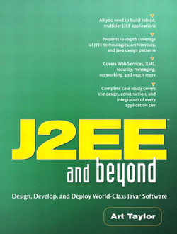 J2EE™ and Beyond: Design, Develop, and Deploy World-Class Java™ Software