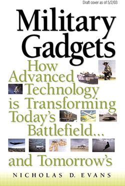 Military Gadgets: How Advanced Technology Is Transforming Today's Battlefield…and Tomorrow's