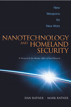 Nanotechnology and Homeland Security: New Weapons for New Wars