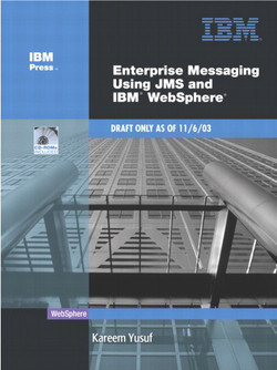 Enterprise Messaging Using JMS and IBM® WebSphere®