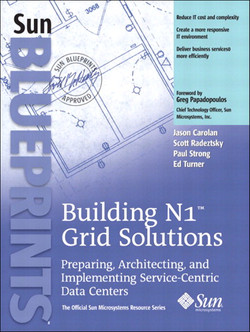 Buliding N1™ Grid Solutions Preparing, Architecting, and Implementing Service-Centric Data Centers