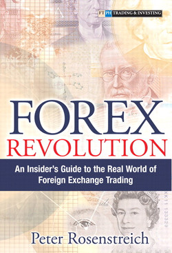 Forex Revolution: An Insider's Guide to the Real World of Foreign Exchange Trading