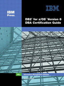 DB2® for z/OS® Version 8 DBA Certification Guide