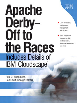 Apache Derby—Off to the Races: Includes Details of IBM® Cloudscape™