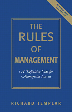 Rules of Management, The: A Definitive Code for Managerial Success