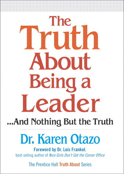 The Truth About Being a Leader...and Nothing But the Truth