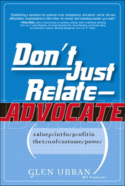 Don't Just Relate—Advocate!: A Blueprint for Profit in the Era of Customer Power