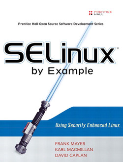 SELinux by Example: Using Security Enhanced Linux