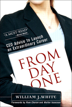 From Day One: Success Secrets for Starting Your Career