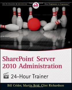 SharePoint Server 2010 Administration: 24-Hour Trainer