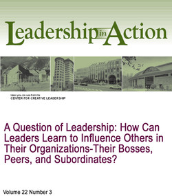 A Question of Leadership: How Can Leaders Learn to Influence Others in Their Organizations-Their Bosses, Peers, and Subordinates?