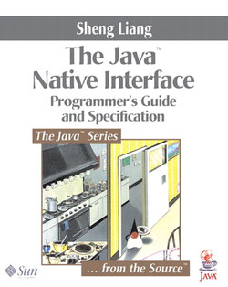 Java™ Native Interface: Programmer's Guide and Specification, The