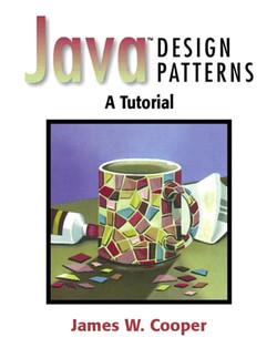 Java™ Design Patterns: A Tutorial