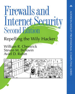Firewalls and Internet Security: Repelling the Wily Hacker, Second Edition