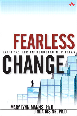Fearless Change Patterns for Introducing New Ideas