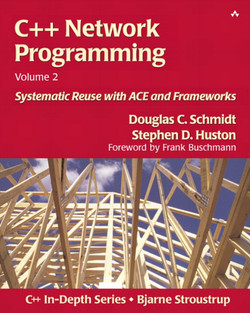 C++ Network Programming, Volume 2: Systematic Reuse with ACE and Frameworks