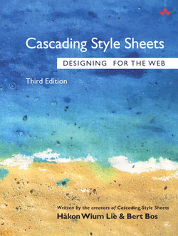 Cascading Style Sheets: Designing for the Web, Third Edition