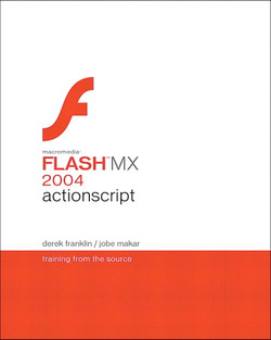 Macromedia® Flash™ MX 2004 ActionScript: Training from the Source