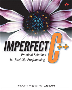 Imperfect C++ Practical Solutions for Real-Life Programming