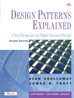 Design Patterns Explained: A New Perspective on Object-Oriented Design, Second Edition