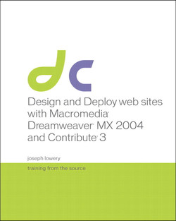 Design and Deploy web sites with Macromedia® Dreamweaver® MX 2004 and Contribute® 3: Training from the Source
