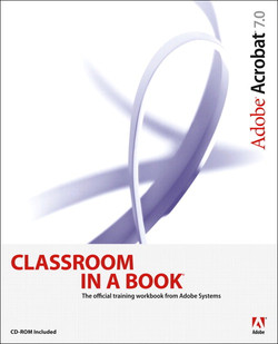 Adobe® Acrobat® 7.0 Classroom in a Book®