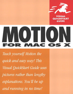 Motion for Mac OS X: Visual QuickStart Guide