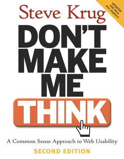 Don't Make Me Think!: A Common Sense Approach to Web Usability, Second Edition