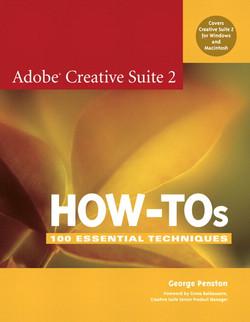 Adobe Creative Suite 2 How-Tos: 100 Essential Techniques