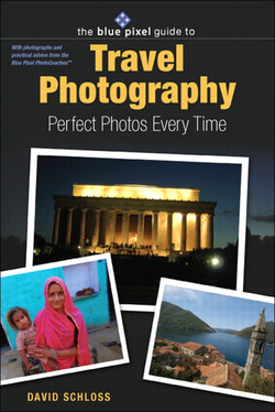 Blue Pixel Guide to Travel Photography, The: Perfect Photos Every Time
