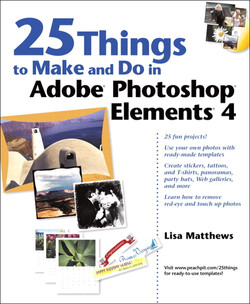 25 Things to Make and Do in Adobe® Photoshop® Elements® 4