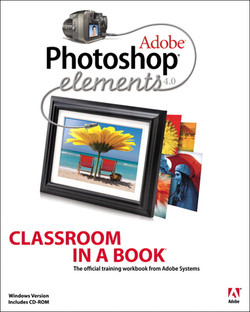 Adobe® Photoshop® Elements 4.0: Classroom in a Book®