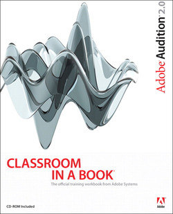 Adobe® Audition ® 2.0: Classroom in a Book®