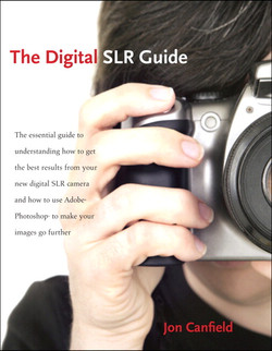 The Digital SLR Guide: Beyond Point-and-Shoot Digital Photography
