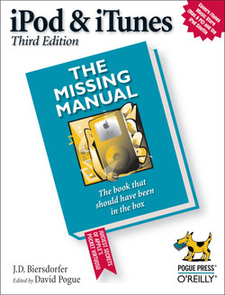 iPod and iTunes: The Missing Manual, Third Edition