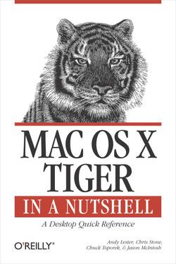 Mac OS X Tiger in a Nutshell