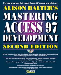 Alison Balter's Mastering Access 97 Development, Second Edition