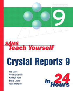 Sams Teach Yourself Crystal Reports® 9 in 24 Hours