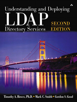 Understanding and Deploying LDAP Directory Services, Second Edition