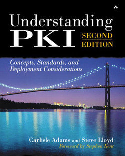 Understanding PKI: Concepts, Standards, and Deployment Considerations, Second Edition