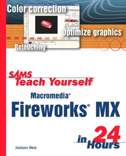 Sams Teach Yourself Macromedia® Fireworks® MX in 24 Hours
