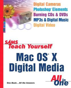 Sams Teach Yourself Mac OS® X Digital Media All in One
